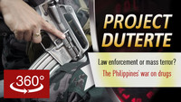 Project Duterte. Law enforcement or mass terror The Philippines war on drugs. With episodes in 360
