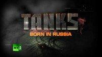 Tanks Born in Russia