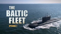 The Baltic Fleet. Ep1