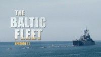 The Baltic Fleet. Ep11