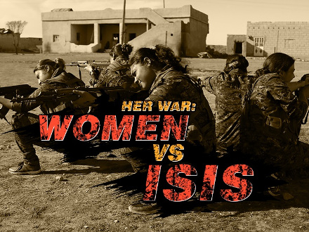 Her War: Woman Vs. ISIS